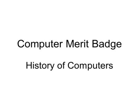 Computer Merit Badge History of Computers. Abacus.