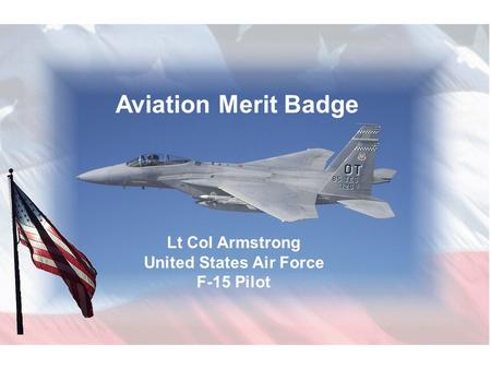 Lt Col Armstrong United States Air Force F-15 Pilot Aviation Merit Badge.