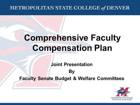 Comprehensive Faculty Compensation Plan Joint Presentation By Faculty Senate Budget & Welfare Committees.