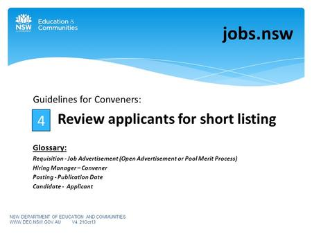 Guidelines for Conveners: Review applicants for short listing Glossary: Requisition - Job Advertisement (Open Advertisement or Pool Merit Process) Hiring.