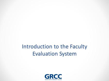 Introduction to the Faculty Evaluation System