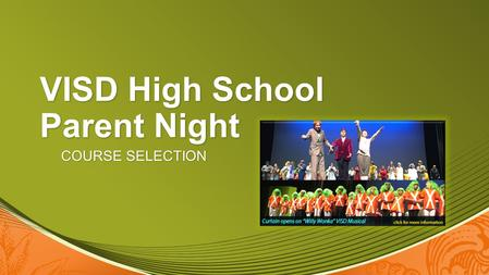 VISD High School Parent Night COURSE SELECTION. Course Selection Students will receive: TranscriptCourse Selection Guide Selection SheetAP Potential English.