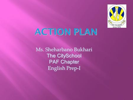 Ms. Sheharbano Bukhari The CitySchool PAF Chapter English Prep-I.