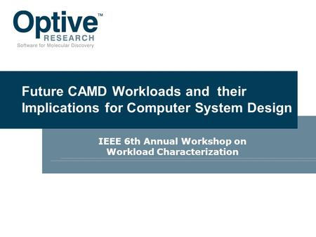 Future CAMD Workloads and their Implications for Computer System Design IEEE 6th Annual Workshop on Workload Characterization.