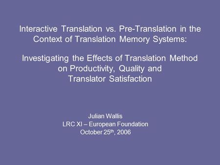 Interactive Translation vs. Pre-Translation in the Context of Translation Memory Systems: Investigating the Effects of Translation Method on Productivity,