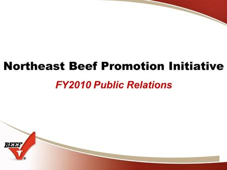 FY2010 Public Relations Northeast Beef Promotion Initiative.