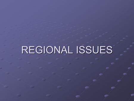 REGIONAL ISSUES. Overview: An opportunity to breakout into geographic regions to: An opportunity to breakout into geographic regions to: Meet sit down.