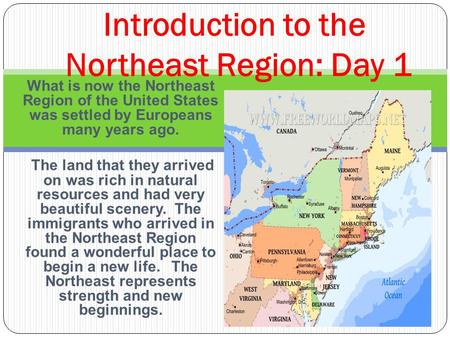 Introduction to the Northeast Region: Day 1
