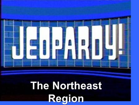 The Northeast Region. 200 300 400 500 100 200 300 400 500 100 200 300 400 500 100 200 300 400 500 100 200 300 400 500 100 Government History Landmarks.