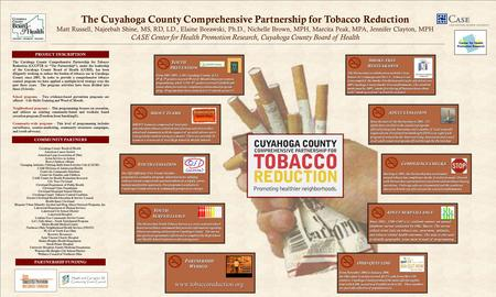 "The Cuyahoga County Comprehensive Partnership for Tobacco Reduction (CCCPTR or ""The Partnership""), under the leadership of the Cuyahoga County Board of."