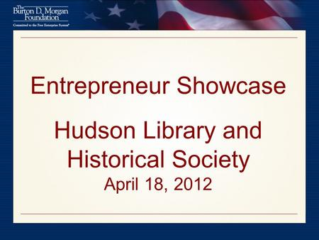 Entrepreneur Showcase Hudson Library and Historical Society April 18, 2012.