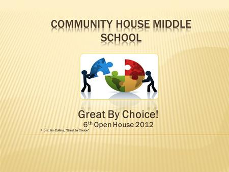 "Great By Choice! 6 th Open House 2012 From: Jim Collins, ""Great by Choice"""