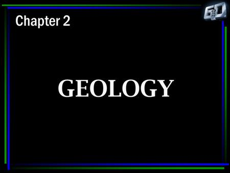 Chapter 2 GEOLOGY. Geologists Wellside Exploitation Sedimentologist.