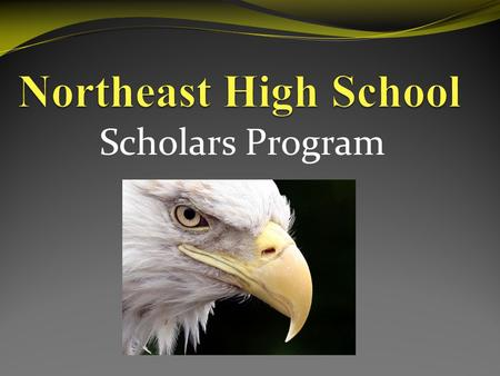 Scholars Program. Goal #1 Academic support and guidance from administrators, teachers and counselors.