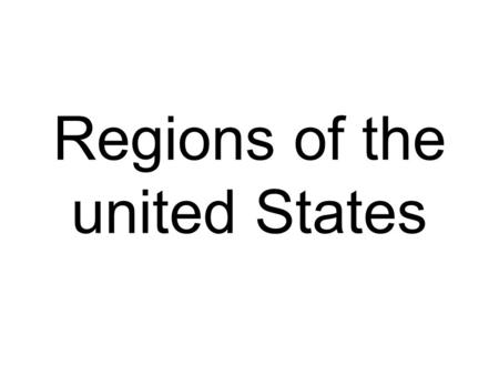 Regions of the united States. Today – April 27th Today we are going to begin learning about the regions and physical features of the United States of.