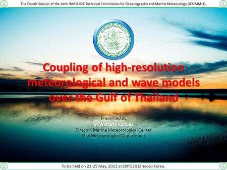 The Fourth Session of the Joint WMO-IOC Technical Commission for Oceanography and Marine Meteorology (JCOMM-4), Coupling of high-resolution meteorological.