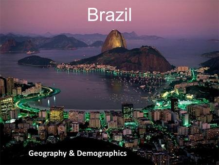 Brazil Geography & Demographics. Location Located in South America On the equator Includes most of the continent's interior Shares a border with all but.