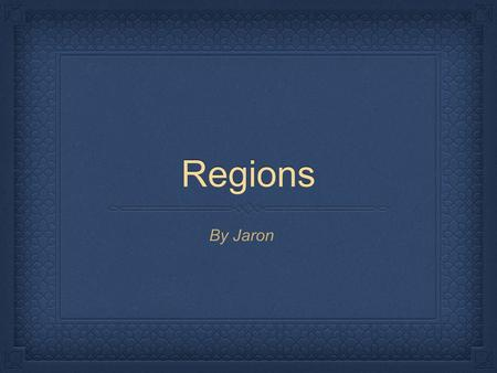 Regions By Jaron.