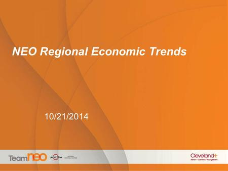 NEO Regional Economic Trends 10/21/2014. The NEO System: Metro and Regional EDOs.