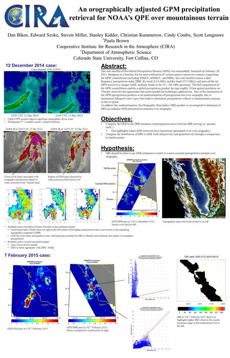 An orographically adjusted GPM precipitation retrieval for NOAA's QPE over mountainous terrain Dan Bikos, Edward Szoke, Steven Miller, Stanley Kidder,