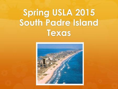 Spring USLA 2015 South Padre Island Texas.
