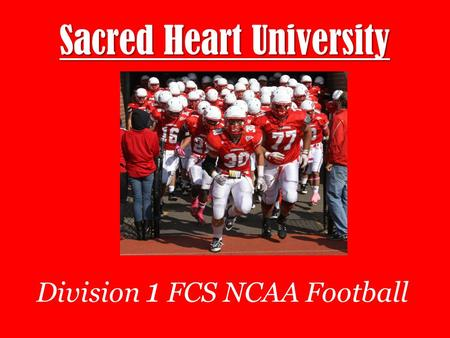 Sacred Heart University Division 1 FCS NCAA Football.
