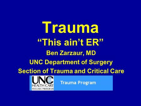UNC Department of Surgery Section of Trauma and Critical Care