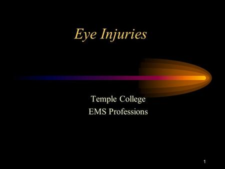 1 Eye Injuries Temple College EMS Professions. 2 Eye Anatomy ScleraChoroid Retina Cornea IrisPupil Lens.