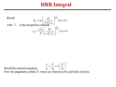 HRR Integral Recall with is the integration constant.