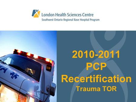 2010-2011 PCP Recertification Trauma TOR. TOR - Overview Objectives Blunt Trauma Penetrating Trauma TOR Key Points Special Circumstances.