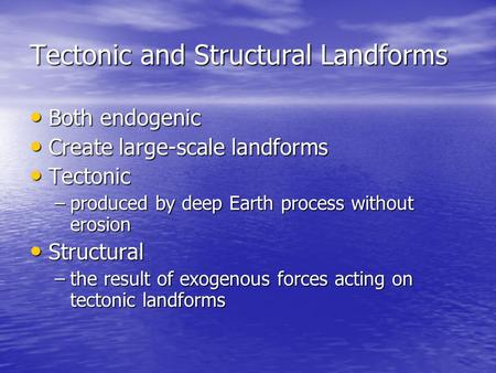 Tectonic and Structural Landforms