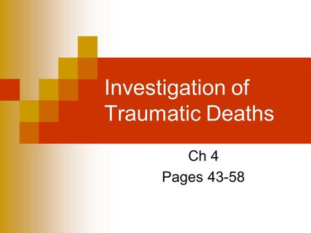 Investigation of Traumatic Deaths