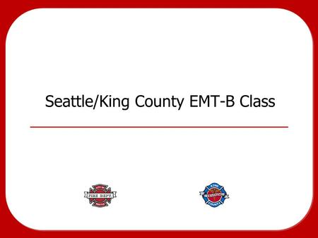 Seattle/King County EMT-B Class