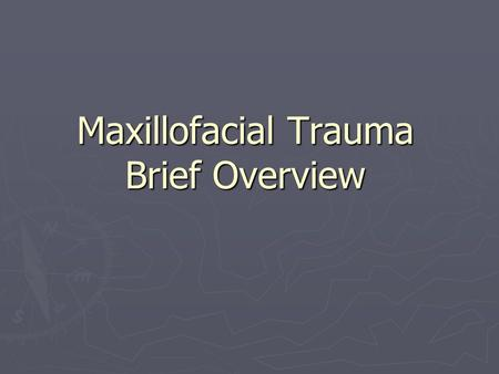Maxillofacial Trauma Brief Overview