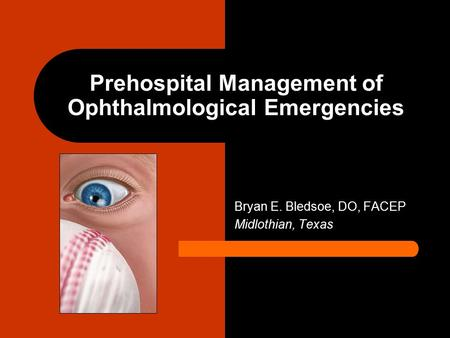 Prehospital Management of Ophthalmological Emergencies