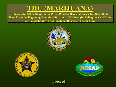 THC (MARIJUANA) (Please select Slide Show on the PowerPoint toolbar and then select Start Slide Show From the Beginning from the left corner. The links.