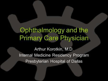 Ophthalmology and the Primary Care Physician