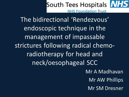 The bidirectional 'Rendezvous' endoscopic technique in the management of impassable strictures following radical chemo- radiotherapy for head and neck/oesophageal.