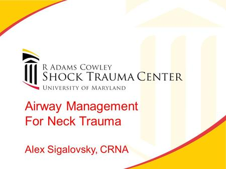 Airway Management For Neck Trauma Alex Sigalovsky, CRNA.