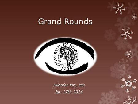 Grand Rounds Niloofar Piri, MD Jan 17th 2014.  CC: Blind spots and blurry vision OU for more than 2 years (OS more severely affected)  HPI: A 74-y Caucasian.