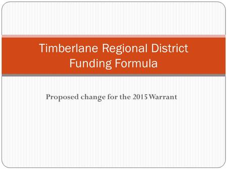 Proposed change for the 2015 Warrant Timberlane Regional District Funding Formula.