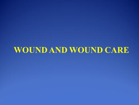 WOUND AND WOUND CARE. Definition: A wound is a break in the continuity of the tissues of the body either internal or external.