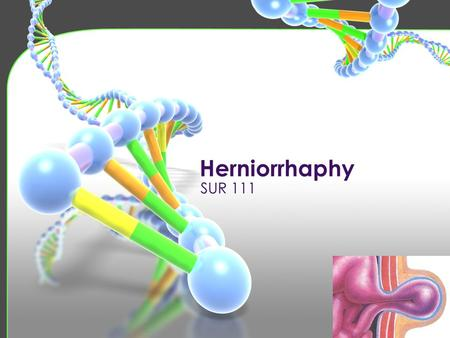 Herniorrhaphy SUR 111.