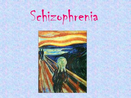 Schizophrenia. How Prevalent? About 1 in every 100 people are diagnosed with schizophrenia.