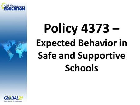 Policy 4373 – Expected Behavior in Safe and Supportive Schools.