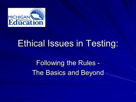 Ethical Issues in Testing: Following the Rules - The Basics and Beyond.