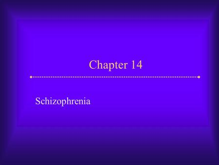 Chapter 14 Schizophrenia. Slide 2 Psychosis  Psychosis is a state defined by a loss of contact with reality The ability to perceive and respond to the.