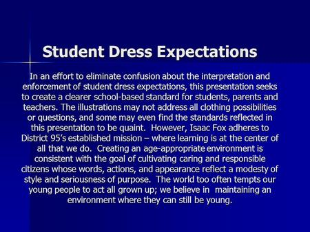 Student Dress Expectations In an effort to eliminate confusion about the interpretation and enforcement of student dress expectations, this presentation.