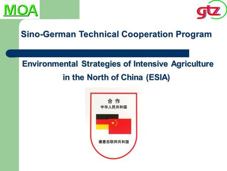 Sino-German Technical Cooperation Program Environmental Strategies of Intensive Agriculture in the North of China (ESIA)