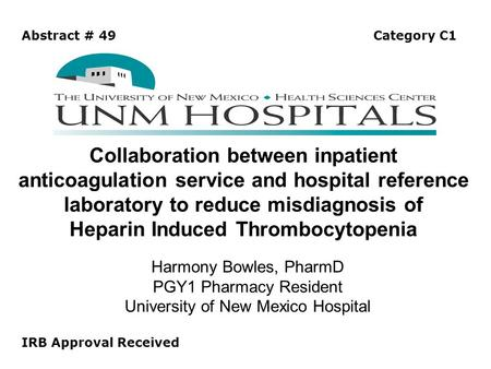 Collaboration between inpatient anticoagulation service and hospital reference laboratory to reduce misdiagnosis of Heparin Induced Thrombocytopenia Harmony.